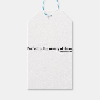 """Perfect is the Enemy of Done."" ~James Hawkins Gift Tags"