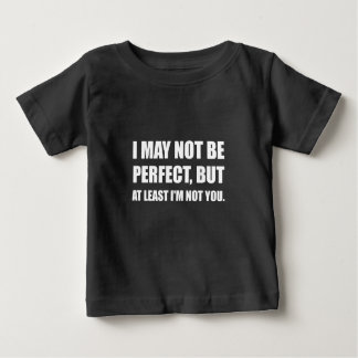 Perfect Not You Baby T-Shirt