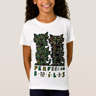 """Perfection Builds"" Girls' T-Shirt"