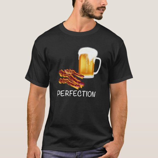 Perfection is Beer and Bacon! Fun tees for men