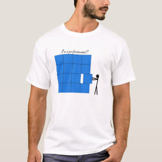 Perfectionist T-Shirt