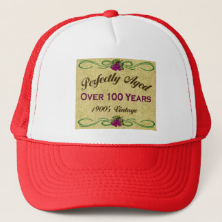 Perfectly Aged Over 100 Years Trucker Hat