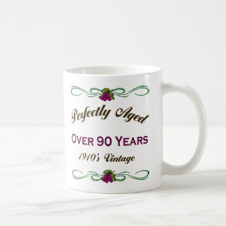 Perfectly Aged Over 90 Years Coffee Mug