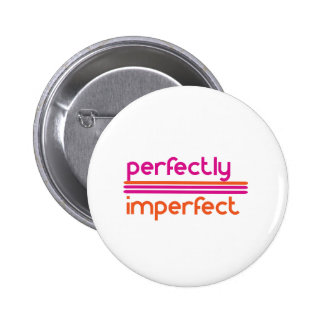 Perfectly Imperfect 2 Inch Round Button
