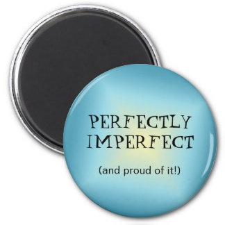 Perfectly Imperfect Round Magnet