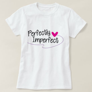 Perfectly Imperfect T-Shirt, Statement Tee