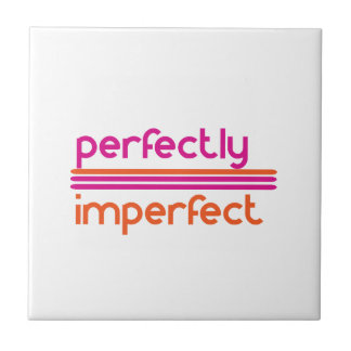 Perfectly Imperfect Tile