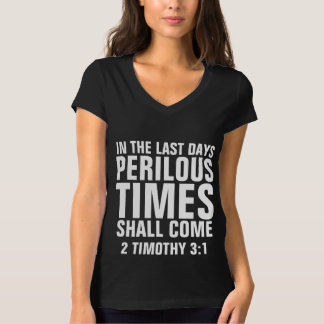 PERILOUS TIMES SHALL COME, Christian T-shirts