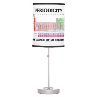 Periodicity The Essence Of My Existence Chemistry Table Lamp