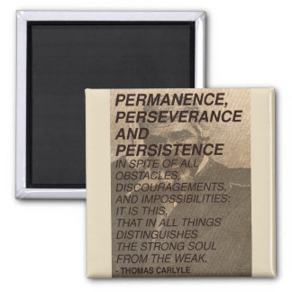 'Permanence, perseverance and persistence' Quote Magnet