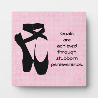 Perseverance Quote with Ballet Shoes Plaque