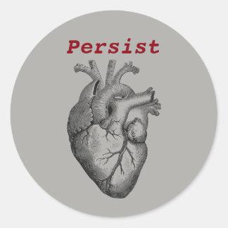 Persist ~ Heart Classic Round Sticker