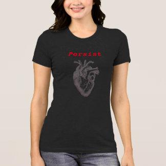 Persist ~ Heart T-Shirt