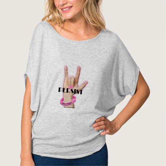 PERSIST, NO FIST T-Shirt