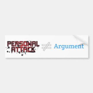 Personal Attack ≠ Argument Bumper Sticker
