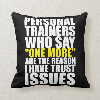 Personal Trainers and Trust Issues - Funny Workout Throw Pillow