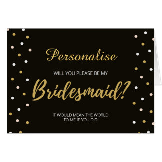 Personalised Bridesmaid card black white & gold