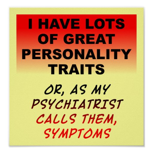 Personality Symptoms Funny Poster Sign