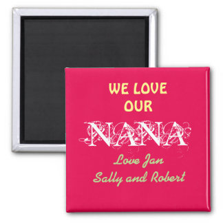PERSONALIZE Fridge Magnets with WE LOVE OUR NANA