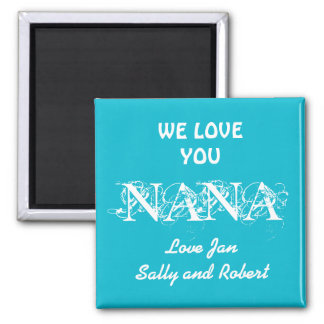 PERSONALIZE Fridge Magnets with WE LOVE YOU NANA