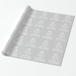 Personalize keep calm gray white wrapping paper