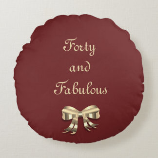 Personalize this Forty and Fabulous Round Pillow