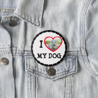 "Personalize this ""I Love my Dog"" Button"