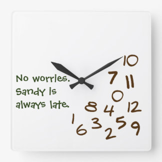 Personalized ALWAYS LATE Square Wall Clock