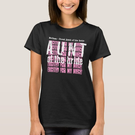 Personalized AUNT OF THE BRIDE Custom Name V03 T-Shirt