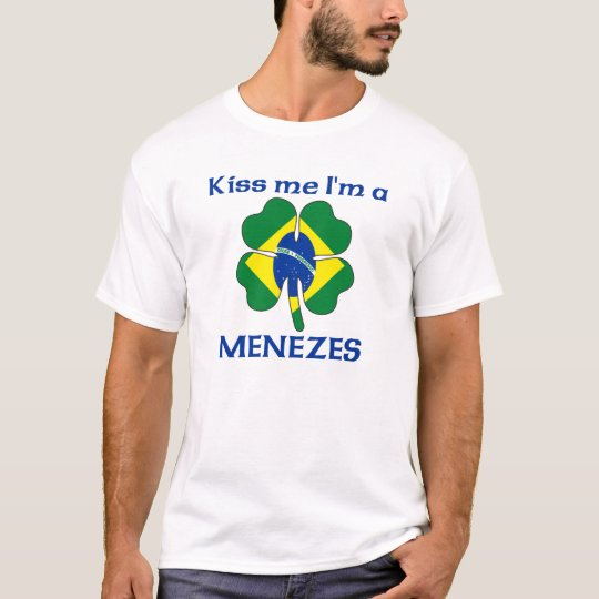 Personalized Brazilian Kiss Me I'm Menezes T-Shirt