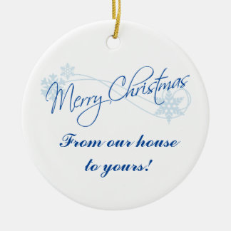 Personalized Christmas From Our House to Yours Round Ceramic Ornament