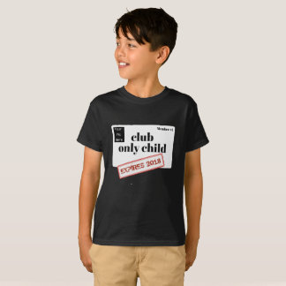 Personalized Club Only Child Expiring T-Shirt