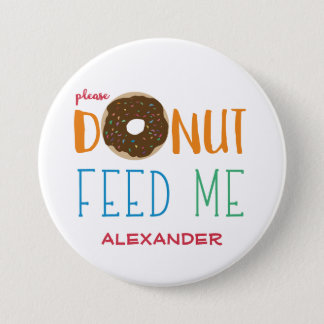 Personalized Donut Feed Me Kids Do Not Feed 3 Inch Round Button