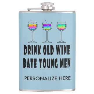 PERSONALIZED FLASK, DRINK OLD WINE, DATE YOUNG MEN HIP FLASK