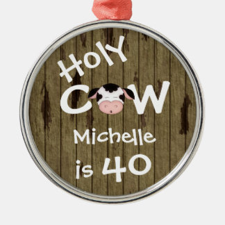 Personalized Funny Holy Cow 40th Humourous Metal Ornament