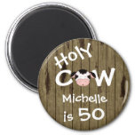 Personalized Funny Holy Cow 50th Birthday Magnet