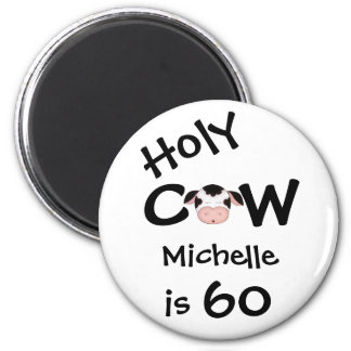 Personalized Funny Holy Cow 60th Humorous Birthday 2 Inch Round Magnet
