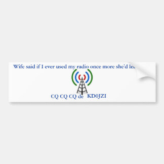 Personalized, ham radio or wife bumper sticker