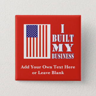 Personalized I Built My Business Political Pin