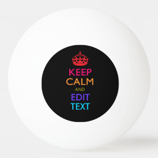 Personalized KEEP CALM AND Edit Text Multicolored Ping Pong Ball