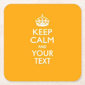 Personalized KEEP CALM AND Your Text for Yellow Square Paper Coaster