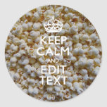 Personalized KEEP CALM AND Your Text on Popcorn Round Sticker