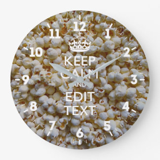 Personalized Keep Calm Have Your Text on Popcorn Large Clock