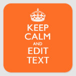 Personalized KEEP CALM Your Text Orange Accent Square Sticker