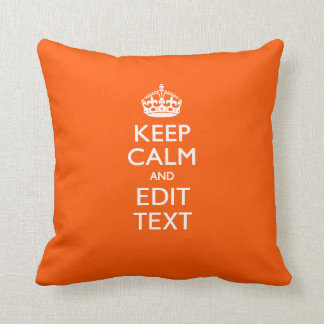 Personalized KEEP CALM Your Text Orange Decor Pillow