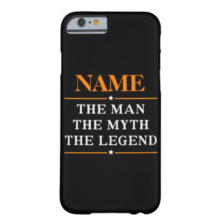 Personalized Name The Man The Myth The Legend Barely There iPhone 6 Case