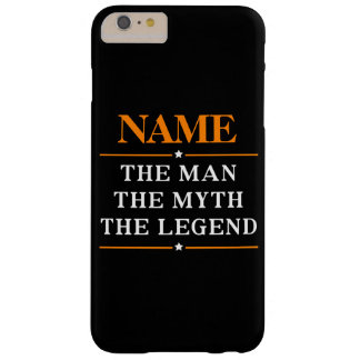 Personalized Name The Man The Myth The Legend Barely There iPhone 6 Plus Case
