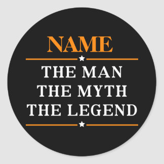 Personalized Name The Man The Myth The Legend Classic Round Sticker