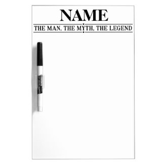 Personalized Name The Man The Myth The Legend Dry Erase Board