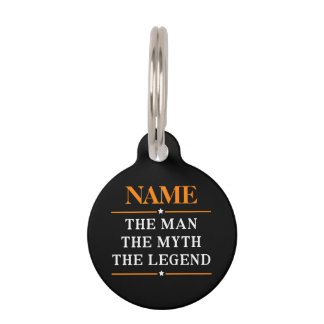 Personalized Name The Man The Myth The Legend Pet ID Tag